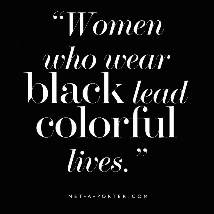 """""""Women who wear black lead colorful lives"""" #Quote #Black #Fashion"""
