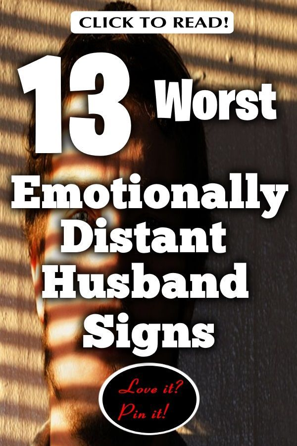 13 Worst Emotionally Distant Husband Signs   Save Your Marriage
