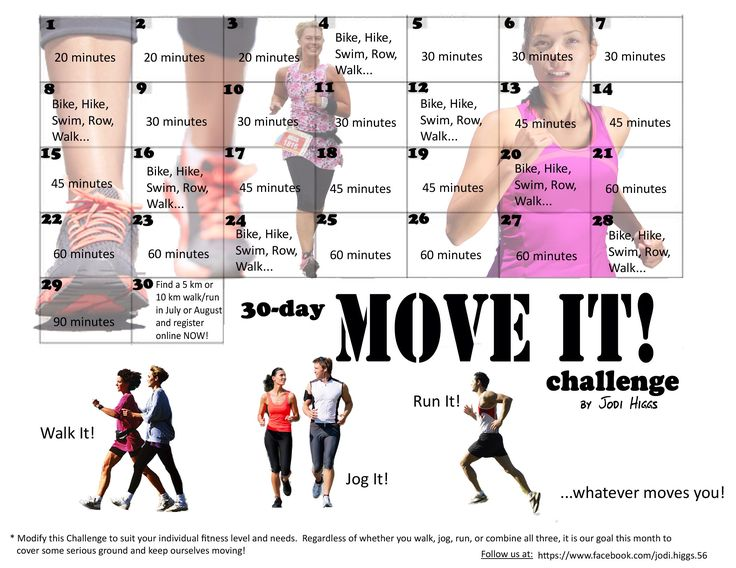 30-Day Move It Challenge ...starting June 1st, 2014 Whether you choose to walk it, jog it, run it, or any combination of the three, our goal this month is to just keep moving.  Join us at www.facebook.com/Jodi.Higgs/56 to follow this one of my challenges or the 14 others I've put together! Motivation and inspiration!