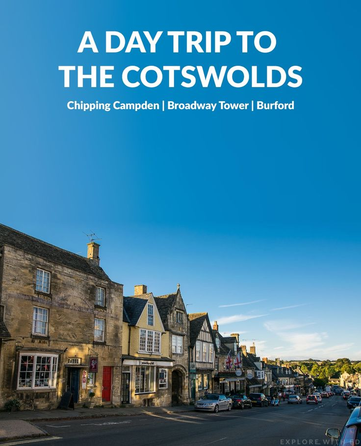 A Day Trip To The Cotswolds - Chipping Campden Broadway Tower and Burford.