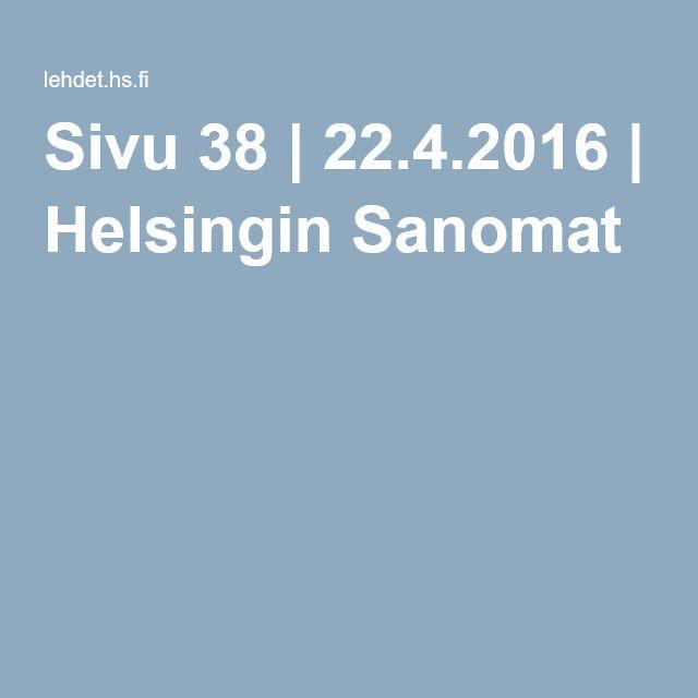 Sivu 38 | 22.4.2016 | Helsingin Sanomat