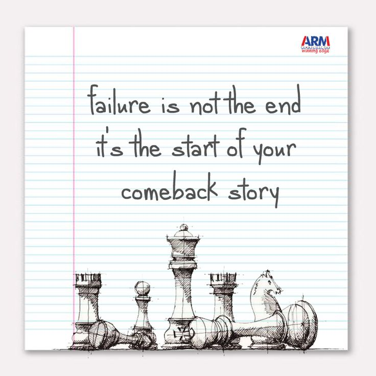 Failure is not the end it's the start of your comeback story.