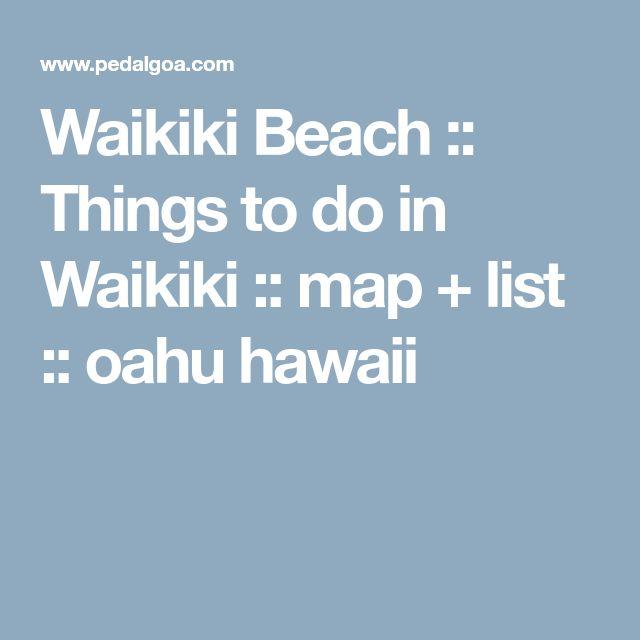 Waikiki Beach :: Things to do in Waikiki :: map + list :: oahu hawaii