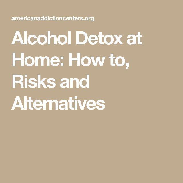 Alcohol Detox at Home: How to, Risks and Alternatives