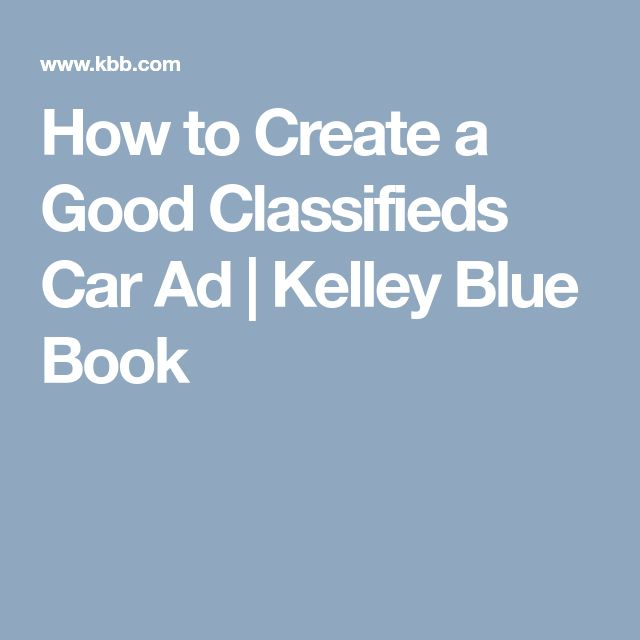 How to Create a Good Classifieds Car Ad | Kelley Blue Book