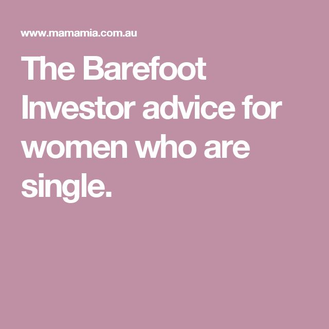 14 best the barefoot investor images on pinterest barefoot the barefoot investor advice for women who are single malvernweather Images