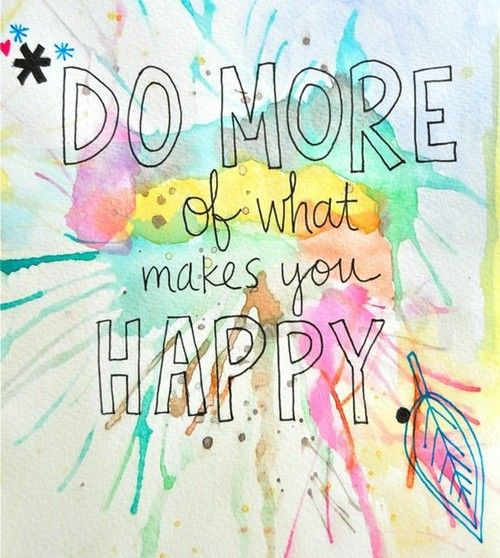 And be creative about doing what makes you happy.  Make something instead of buying it.
