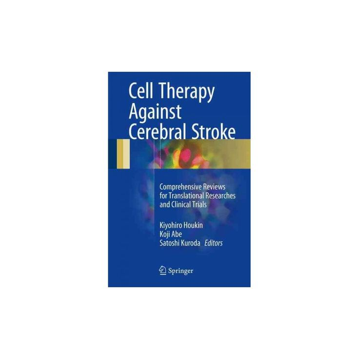 Cell Therapy Against Cerebral Stroke : Comprehensive Reviews for Translational Researches and Clinical