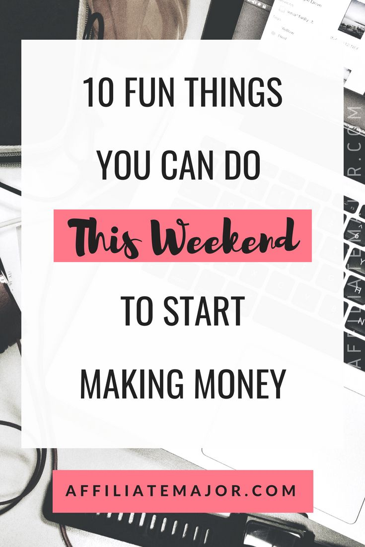 10 Fun Things You Can Do This Weekend to Start Making Money – AffiliateMajor.com