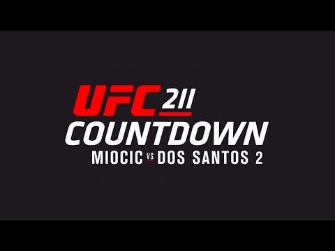 UFC 211 Countdown: Full Episode