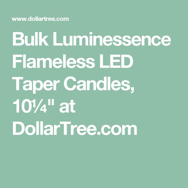 """Bulk Luminessence Flameless LED Taper Candles, 10¼"""" at DollarTree.com"""