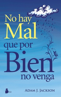 No hay mal que por bien no venga Translation: There is not bad from which good doesn't come. English equivalent: Every cloud has a silver lining.
