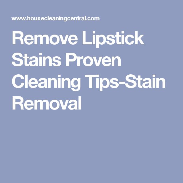 Remove Lipstick Stains Proven Cleaning Tips-Stain Removal