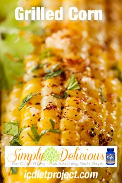 Grilled Corn from the IC Diet Project (aka Simply Delicious: Low Acid Eating Made Simple) made possible by Prelief and the Interstitial Cystitis Network!