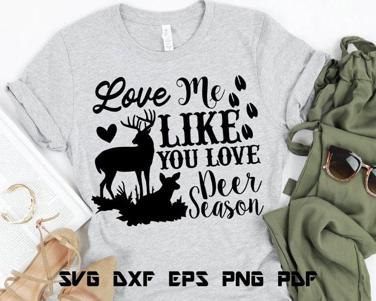 Download Deer SVG File, Love Me Like You Love Deer Season, Hunting ...
