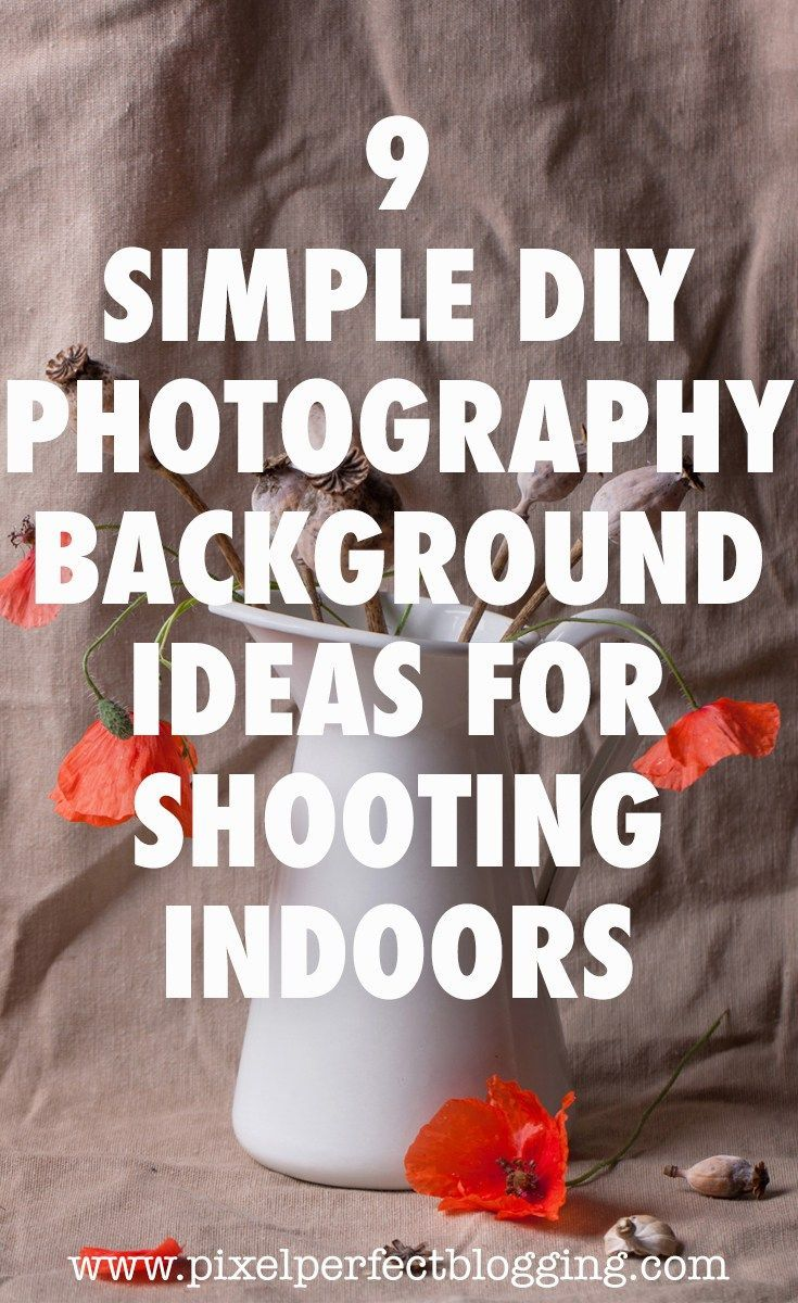 9 Simple Diy Photography Background Ideas For Shooting Indoors