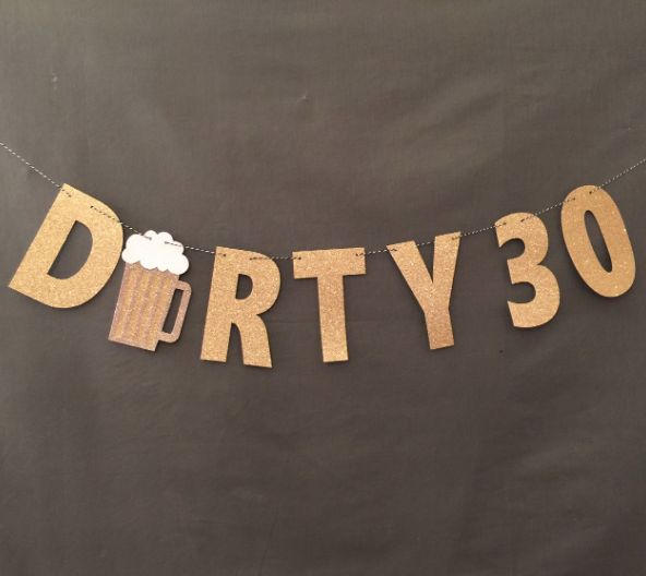 30th Birthday Gift Ideas for Him / Her:  Dirty Thirty Birthday Banner with Beer Mug by Urenvited @ Etsy
