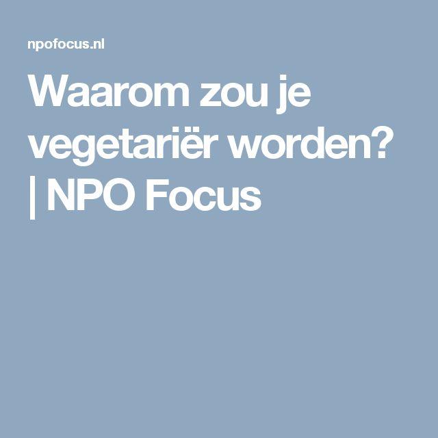 Waarom zou je vegetariër worden? | NPO Focus