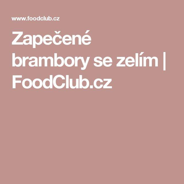 Zapečené brambory se zelím | FoodClub.cz