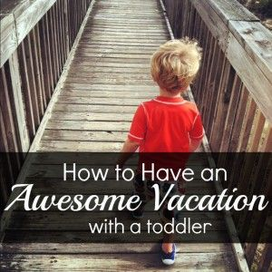 Tips for having a beach vacation with a toddler - maybe this can help our last summer living at the beach go more smoothly..read later