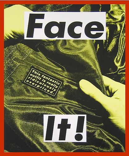 Barbara Kruger Face It (Yellow), 2007. Ink pigment print on Hahnemuhle Photo Rag, 41.75 x 32 inches