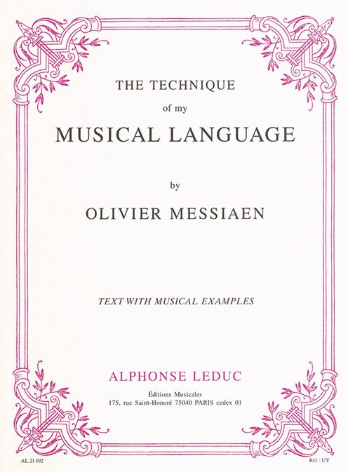 https://monoskop.org/images/5/50/Messiaen_Olivier_The_Technique_of_My_Musical_Language.pdf