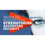 Accenture Completes Acquisition of Security Company Arismore, Expanding Identity and Access Management Capabilities Across Europe