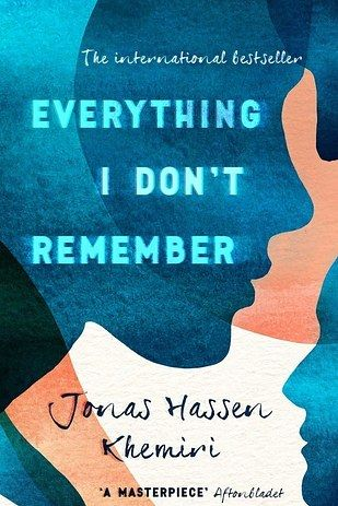 Everything I Don't Remember by Jonas Hassen Khemiri – 2 June | 31 Brilliant Books That You Really Need To Read This Spring