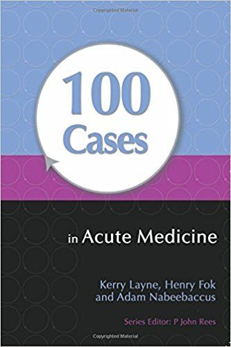 100 Cases in Acute Medicine 1st Edition - Medical Books Free