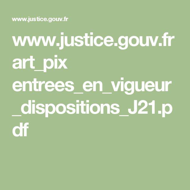 www.justice.gouv.fr art_pix entrees_en_vigueur_dispositions_J21.pdf