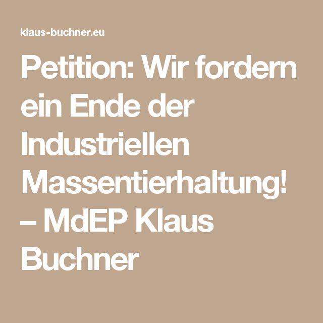 Petition: Wir fordern ein Ende der Industriellen Massentierhaltung! – MdEP Klaus Buchner