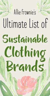 Ultimate List of Sustainable Clothing Brands