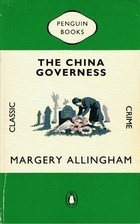 """The China Governess"" by Margery Allingham. Went on a bit of a spree with a stack of Allingham books my Mother-in-Law sent. An interesting story, though not her best."