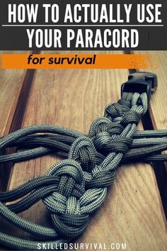 How to Actually Use Your Paracord for Survival