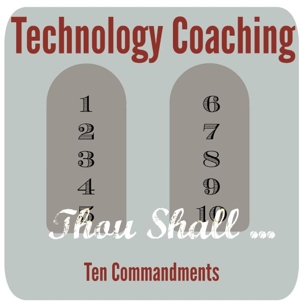 The 10 Commandments of Technology Coaching