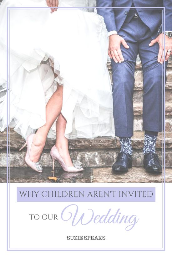 Why children aren't allowed at our wedding