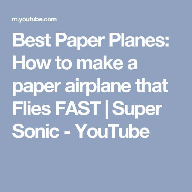 Best Paper Planes: How to make a paper airplane that Flies FAST | Super Sonic - YouTube