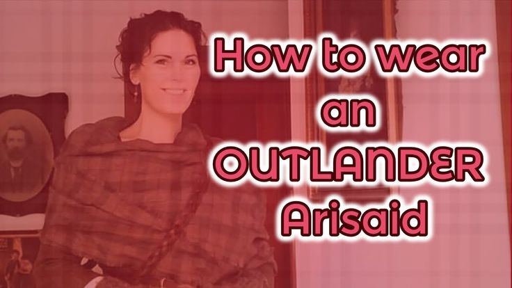 How to Wear an OUTLANDER Arisaid (with Kristen Jones)