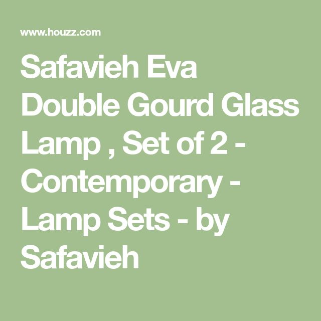 Safavieh Eva Double Gourd Glass Lamp , Set of 2 - Contemporary - Lamp Sets - by Safavieh