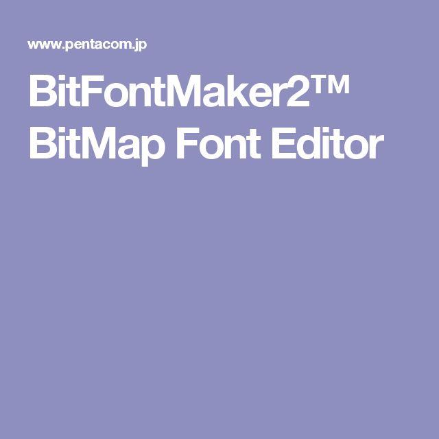 BitFontMaker2™ BitMap Font Editor