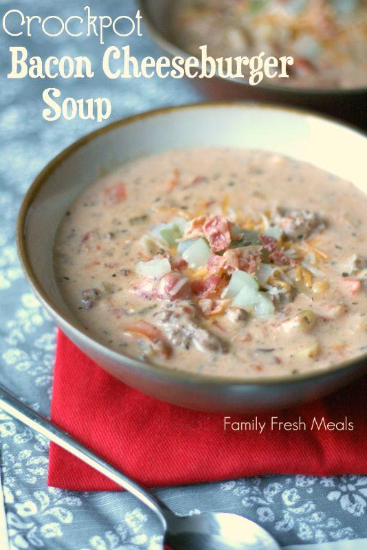 25 Comforting Crockpot Soups and Stews - Crockpot Bacon Cheeseburger Soup - FamilyFreshMeals.com
