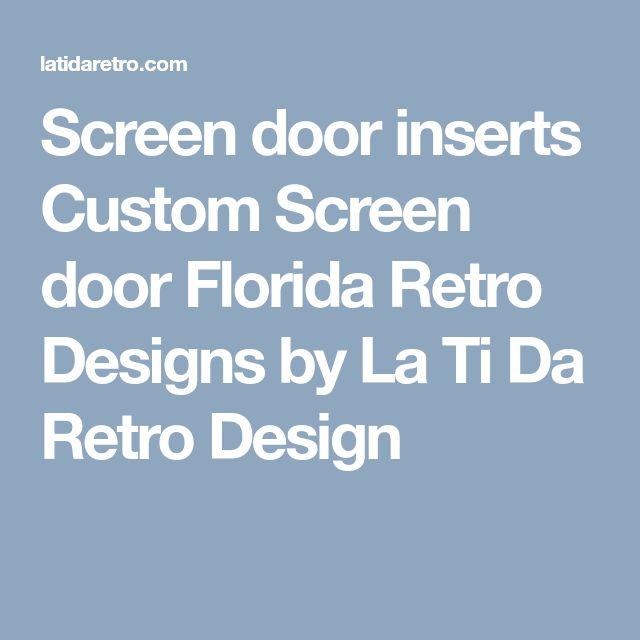 Screen door inserts Custom Screen door Florida Retro Designs by La Ti Da Retro Design