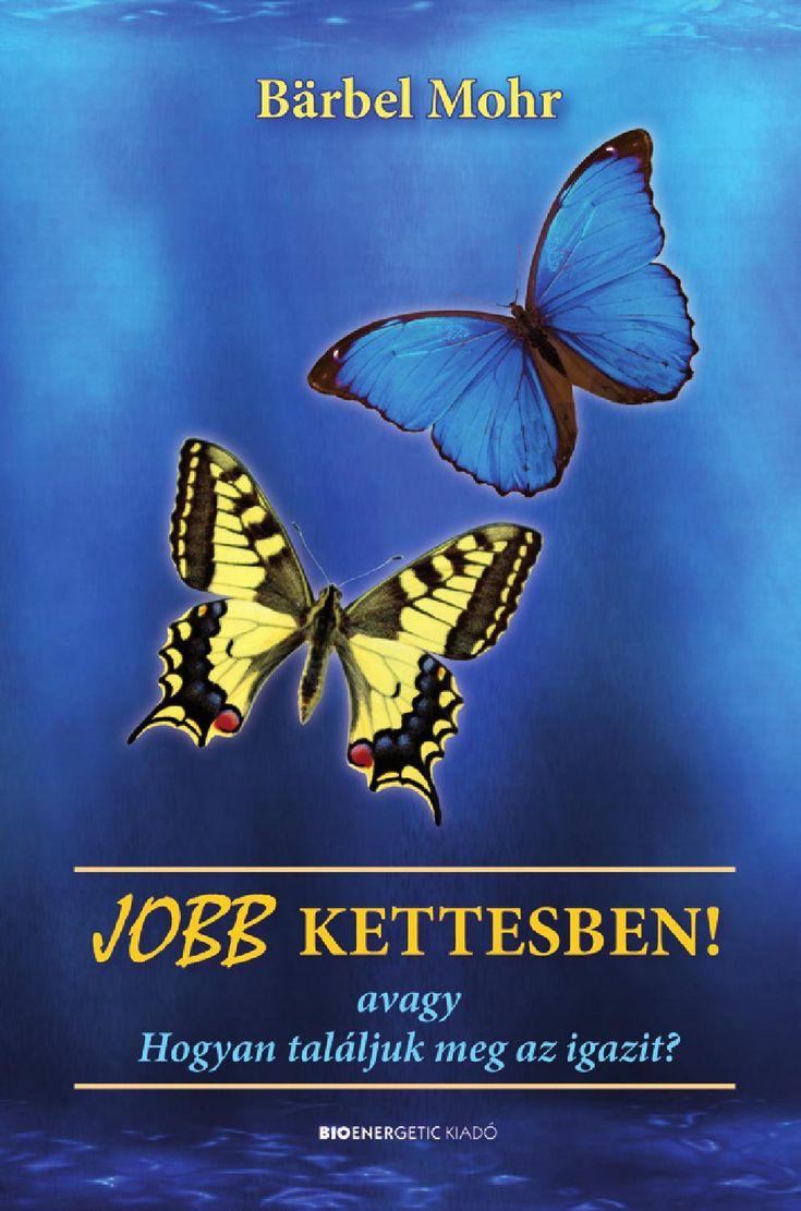 Bärbel Mohr: Jobb kettesben  Webáruház: http://bioenergetic.hu/konyvek/barbel-mohr-jobb-kettesben-avagy-hogyan-talaljuk-meg-az-igazit Facebook: https://www.facebook.com/Bioenergetickiado Bärbel Mohr a korábbi sikerkönyveiből jól ismert, páratlanul humoros és magával ragadó stílusában írja le, hogyan válhatunk mi magunk valódi társsá vagy vonzó szeretővé ahelyett, hogy lehetetlen elképzeléseinket dédelgetve a mesebeli királyfira vagy királykisasszonyra várnák. Megtanít szárnyakat adó erővé…