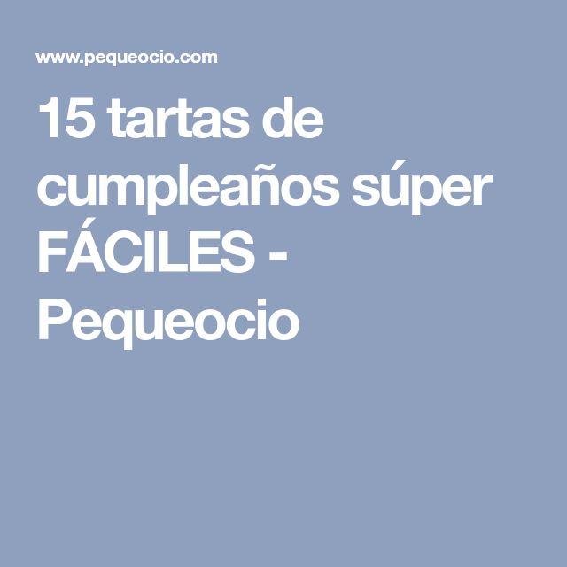 15 tartas de cumpleaños súper FÁCILES - Pequeocio