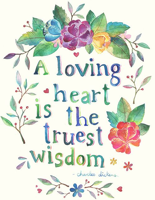 A Loving Heart is the Truest Wisdom, via Flickr.