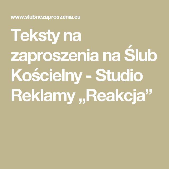 """Teksty na zaproszenia na Ślub Kościelny -   Studio Reklamy """"Reakcja"""""""