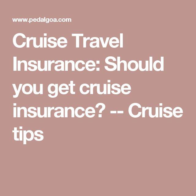 Cruise Travel Insurance: Should you get cruise insurance? -- Cruise tips