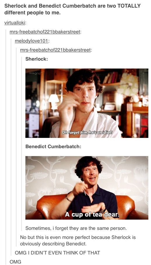 Sherlock/Benedict. ..are you kidding, comments? That was the first thing I thought of.
