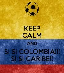 keep Calm And , SI SI COLOMBIA