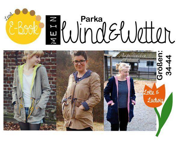 Nähanleitungen Mode - E-Book, Wind&Wetter Parka/Jacke Damen Größe... - ein Designerstück von Lotte-und-Ludwig bei DaWanda